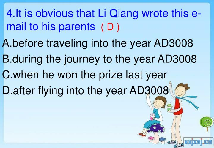 4.It is obvious that Li Qiang wrote this e-mail to his parents