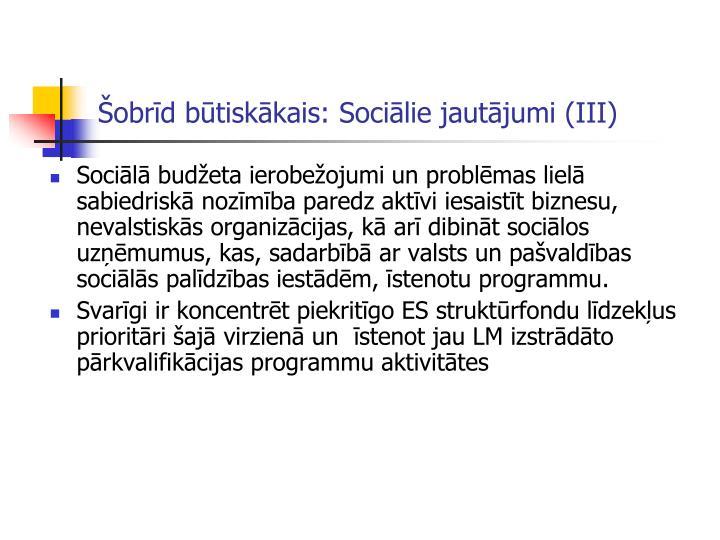 Šobrīd būtiskākais: Sociālie jautājumi (III)
