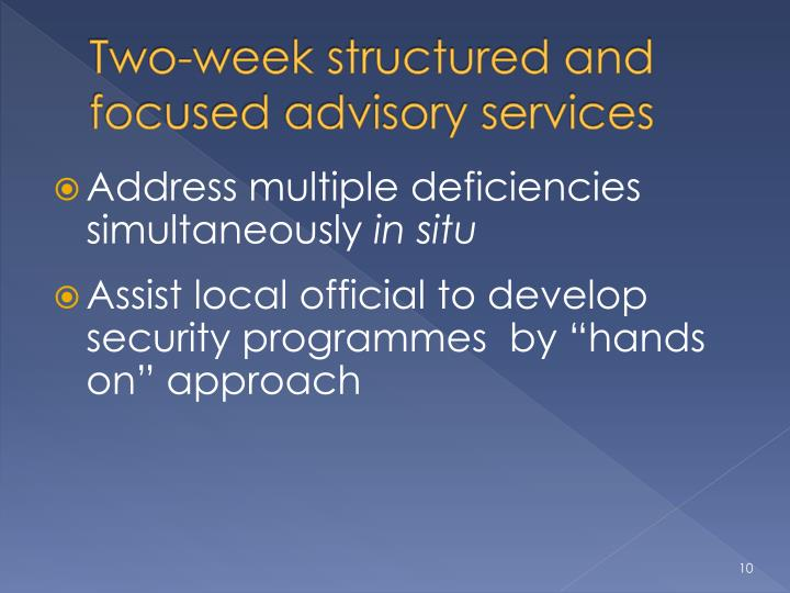 Two-week structured and focused advisory services