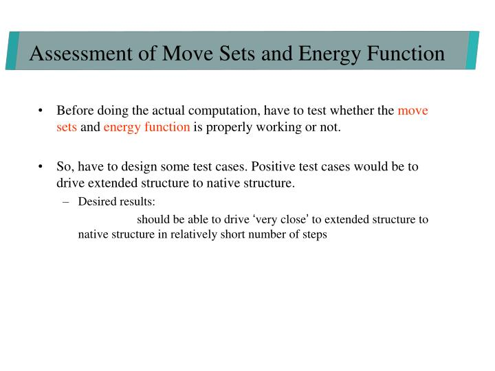 Assessment of Move Sets and Energy Function