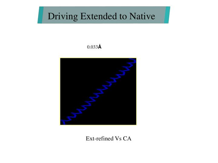 Driving Extended to Native