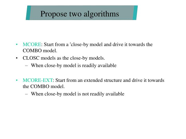 Propose two algorithms