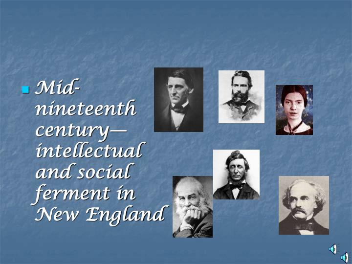 Mid-nineteenth century—intellectual and social ferment in New England