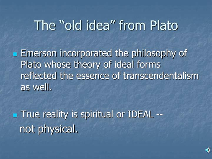 "The ""old idea"" from Plato"