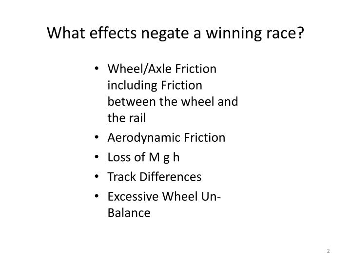 What effects negate a winning race