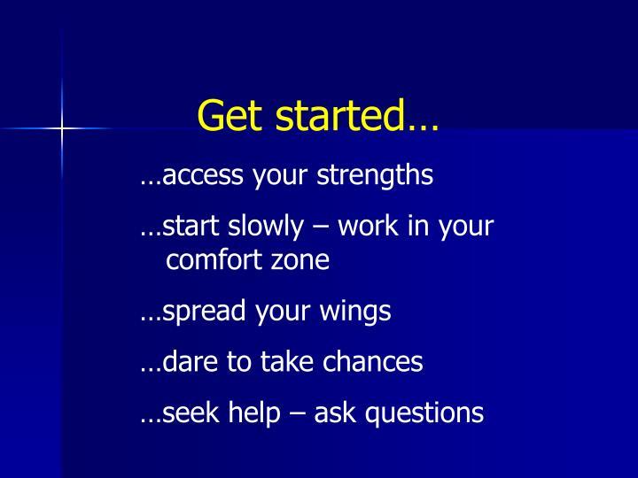 Get started…