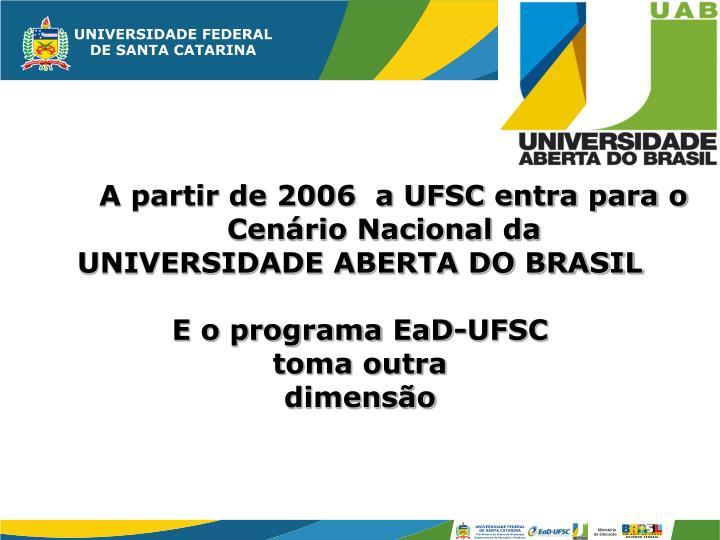 A partir de 2006  a UFSC entra para o