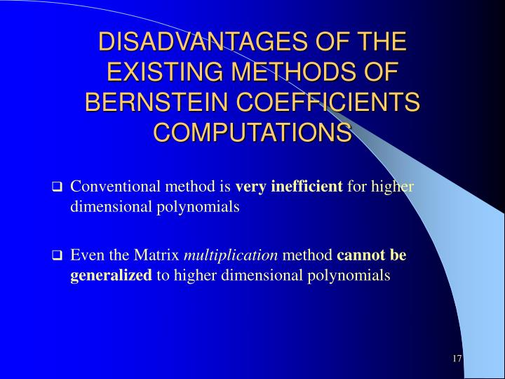 DISADVANTAGES OF THE EXISTING METHODS OF BERNSTEIN COEFFICIENTS COMPUTATIONS
