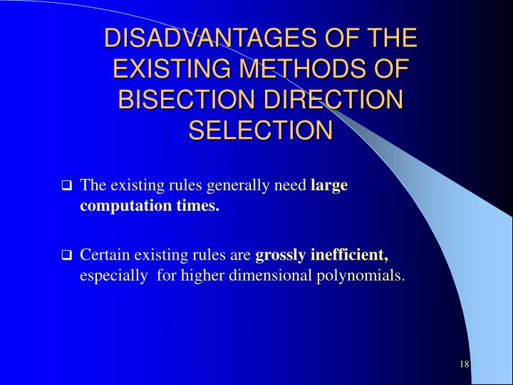 DISADVANTAGES OF THE EXISTING METHODS OF BISECTION DIRECTION SELECTION