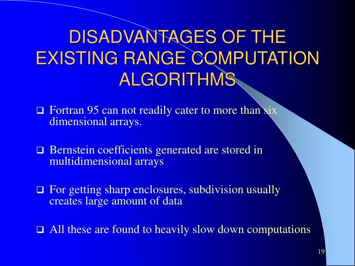 DISADVANTAGES OF THE EXISTING RANGE COMPUTATION ALGORITHMS
