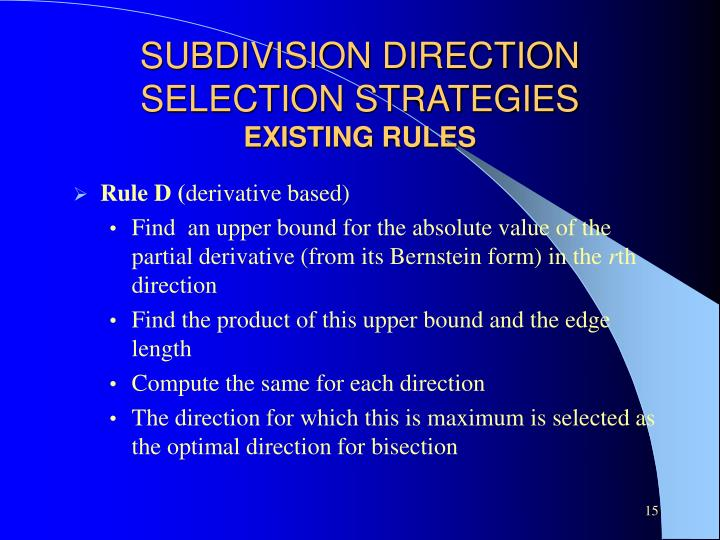 SUBDIVISION DIRECTION SELECTION STRATEGIES