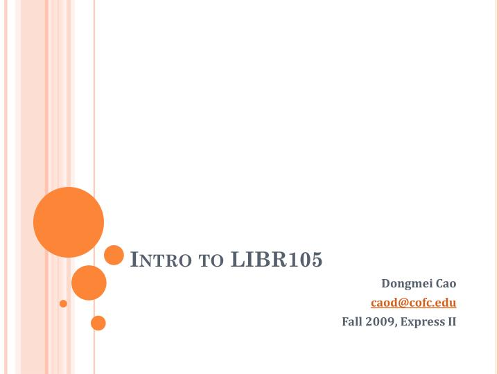Intro to libr105