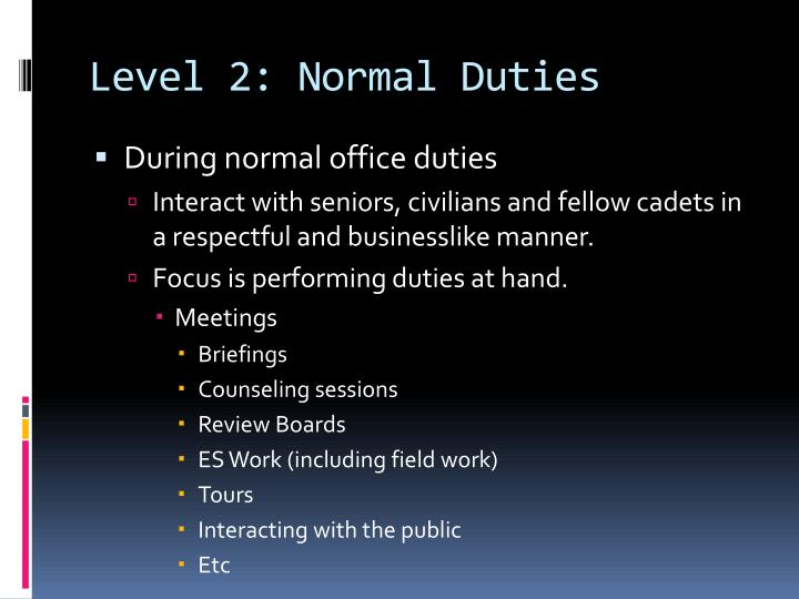 Level 2: Normal Duties