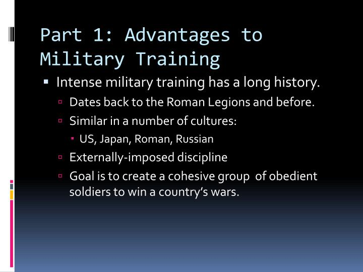 Part 1 advantages to military training