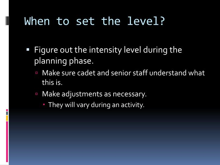 When to set the level?