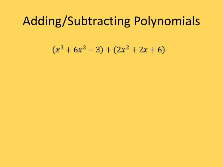 Adding/Subtracting Polynomials