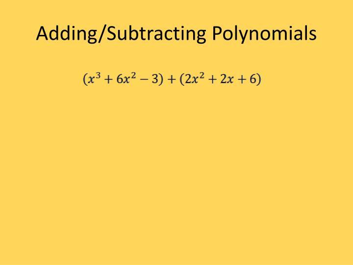 Adding/Subtracting Polynomials