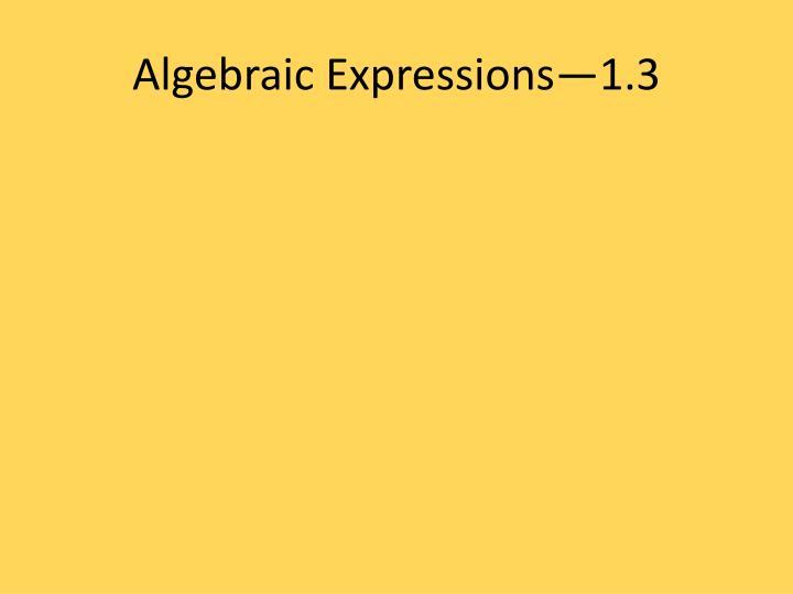 Algebraic Expressions—1.3