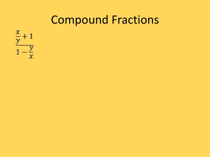 Compound Fractions