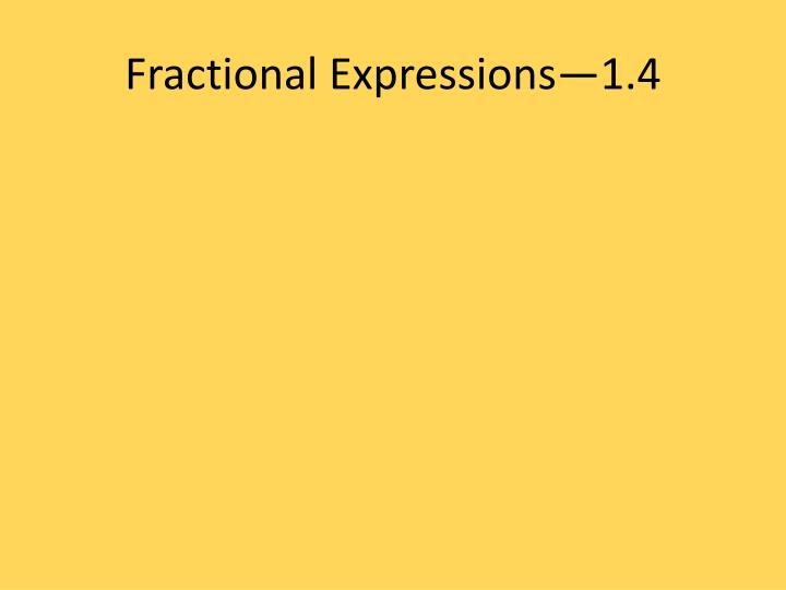 Fractional Expressions—1.4