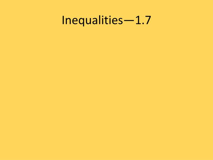 Inequalities—1.7