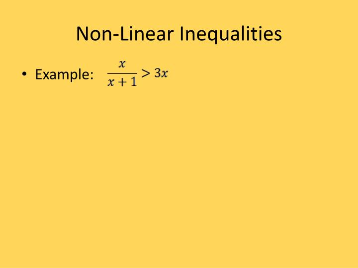 Non-Linear Inequalities