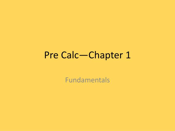 Pre Calc—Chapter 1