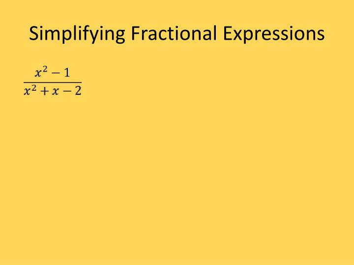 Simplifying Fractional Expressions