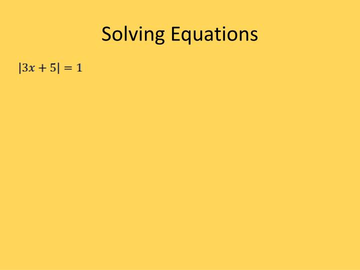 Solving Equations