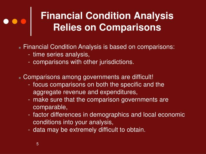 Financial Condition Analysis is based on comparisons: