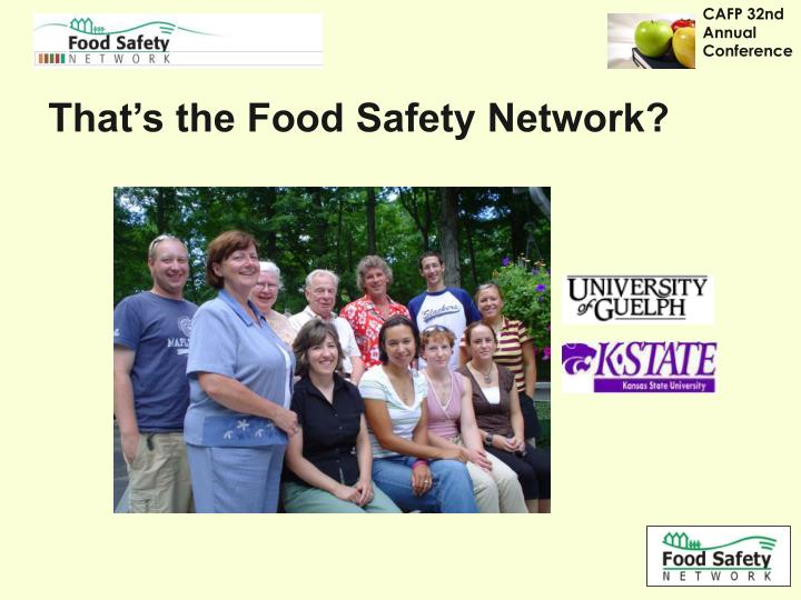 That's the Food Safety Network?