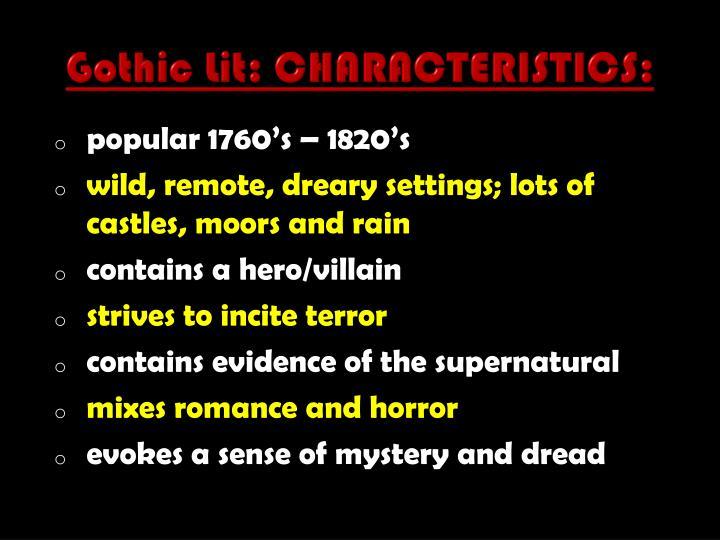 Gothic Lit: CHARACTERISTICS: