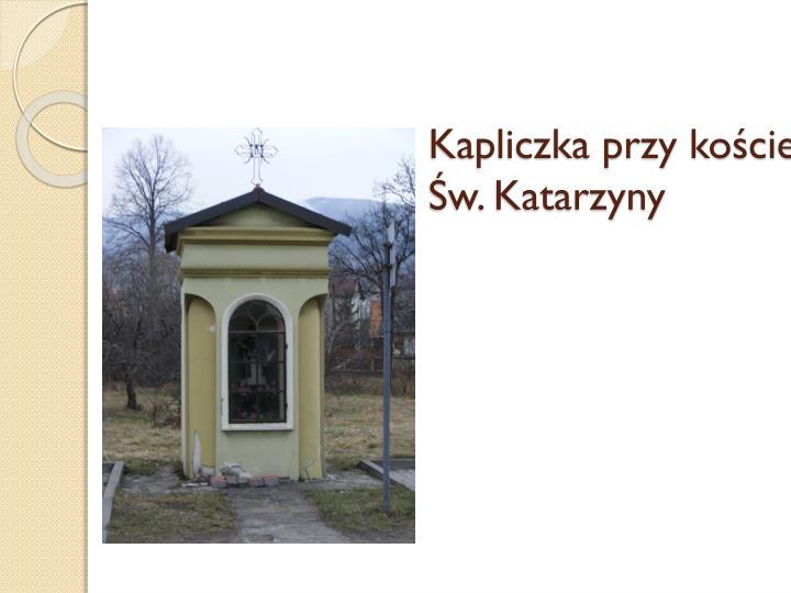Kapliczka przy kościele Św. Katarzyny