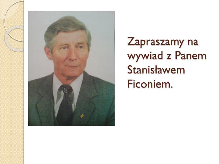 Zapraszamy na wywiad z Panem Stanisławem