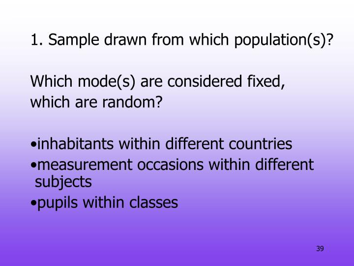 Sample drawn from which population(s)?