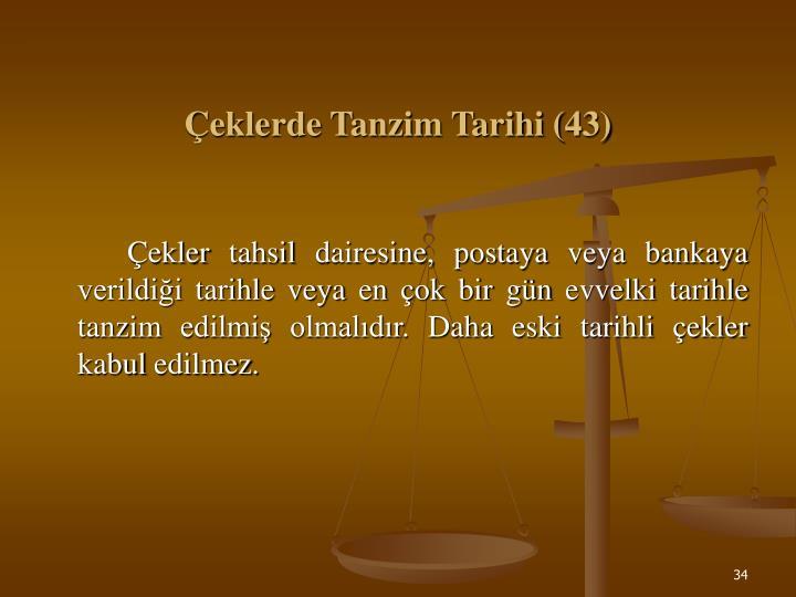 Çeklerde Tanzim Tarihi (43)