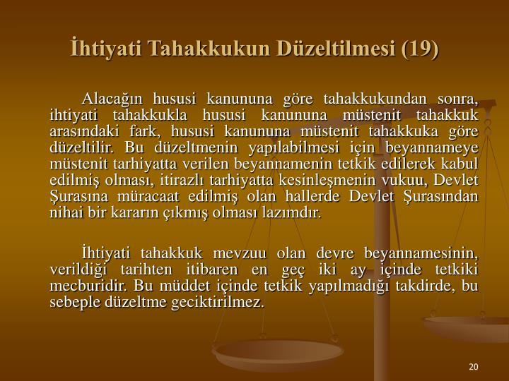 İhtiyati Tahakkukun Düzeltilmesi (19)