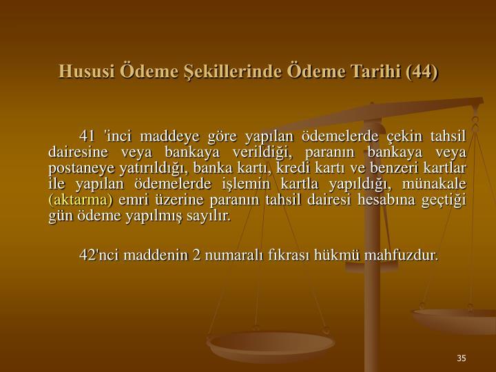 Hususi Ödeme Şekillerinde Ödeme Tarihi (44)
