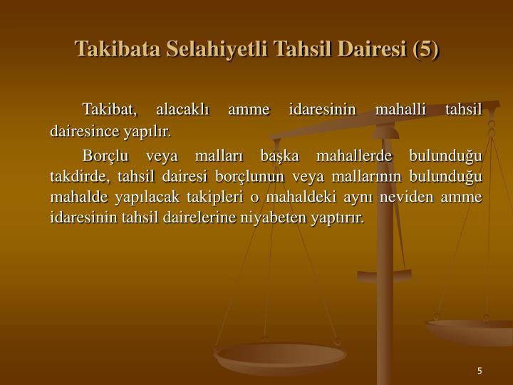 Takibata Selahiyetli Tahsil Dairesi (5)
