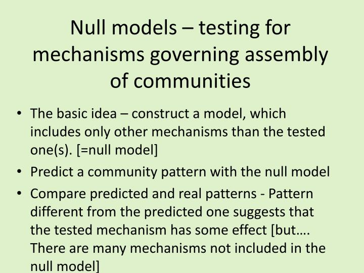Null models – testing for mechanisms governing assembly of communities