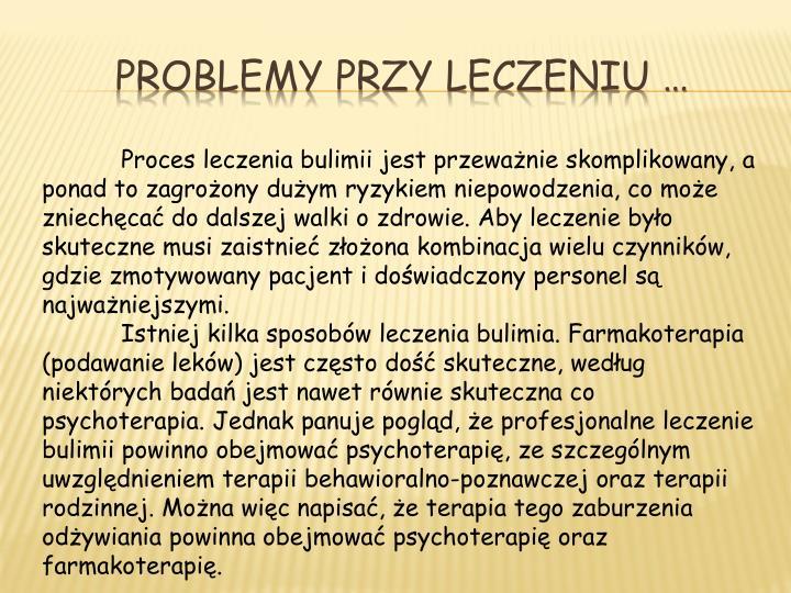 Problemy przy leczeniu …