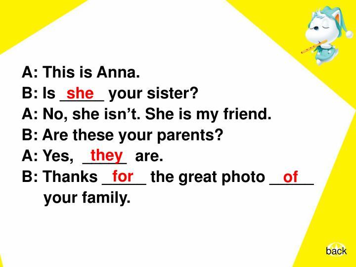 A:ThisisAnna.