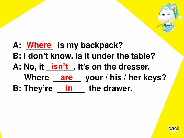 A: ______ is mybackpack?