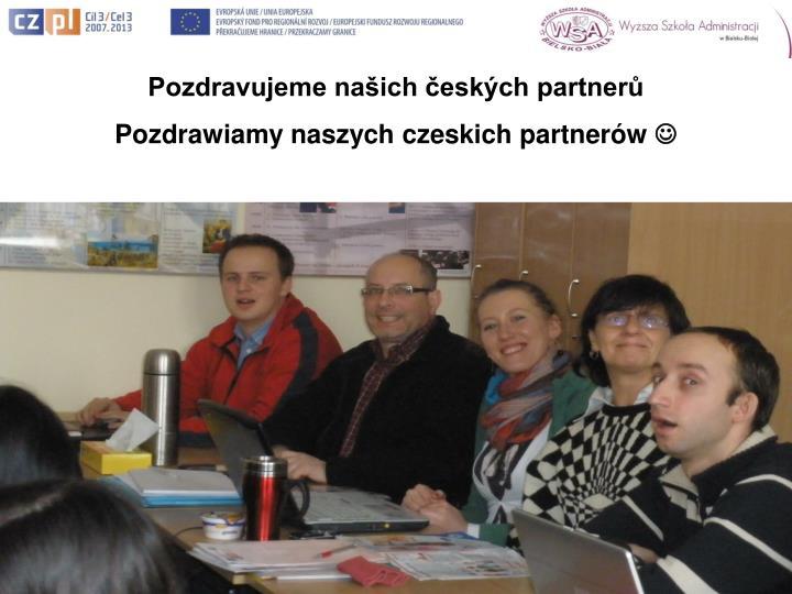 Pozdravujeme našich českých partnerů