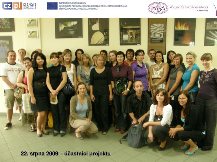 22. srpna 2009 – účastníci projektu
