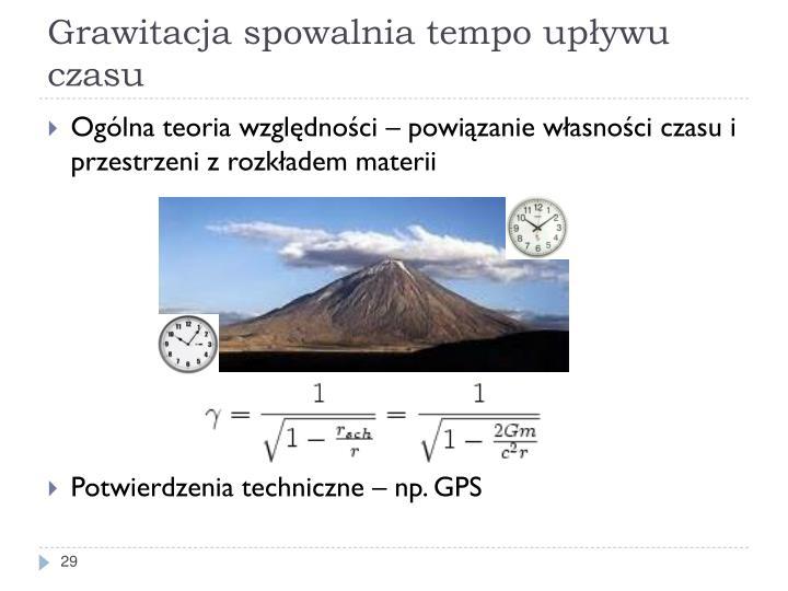 Grawitacja spowalnia tempo upływu czasu