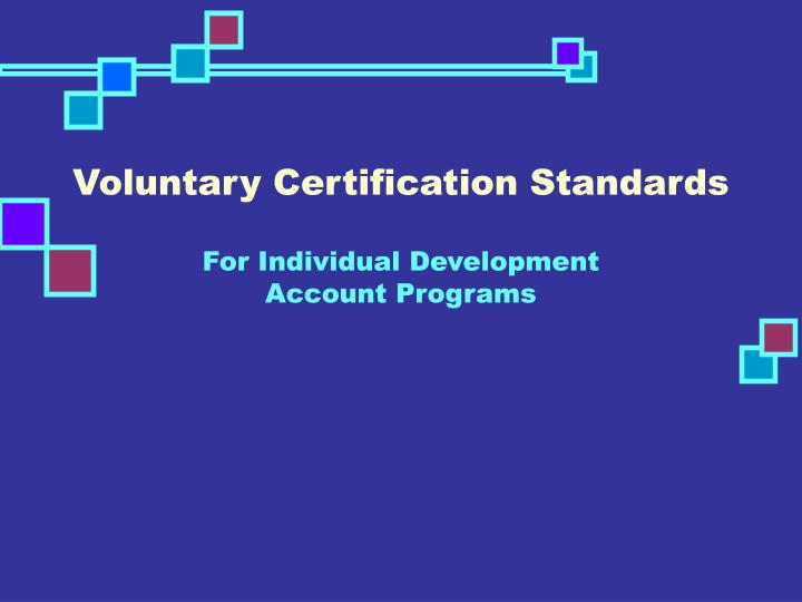 Voluntary certification standards