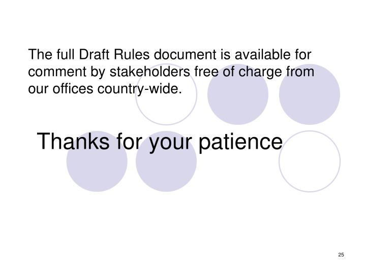 The full Draft Rules document is available for comment by stakeholders free of charge from our offices country-wide.