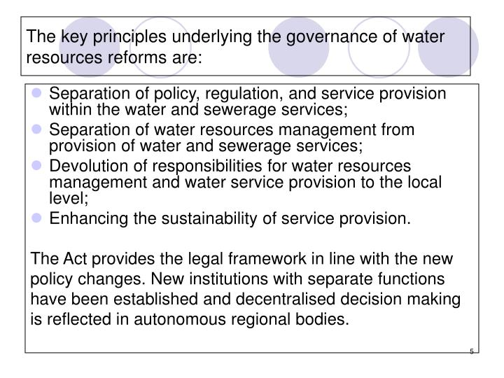 The key principles underlying the governance of water resources reforms are:
