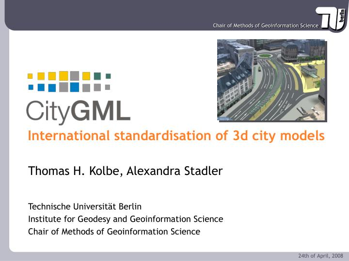 Citygml international standardisation of 3d city models